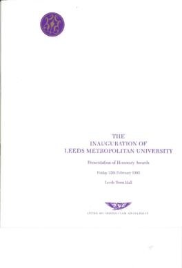 The Inauguration of Leeds Metropolitan University: Presentation of Honorary Awards. 12 February 1993.