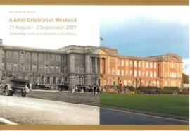 An invitation to the Alumni Celebration Weekend, 31 August – 2 September 2007. Celebrating a cent...