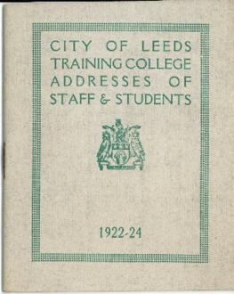 City of Leeds Training College Addresses of Staff & Students, 1922-24.