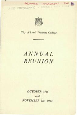 City of Leeds Training College. Annual Reunion, October 31st and November 1st 1964