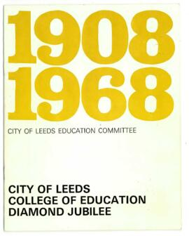 City of Leeds College of Education Diamond Jubilee 1908-1968