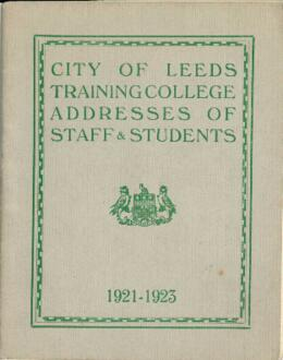 City of Leeds Training College Addresses of Staff & Students, 1921-1923