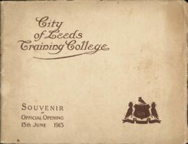 City of Leeds Training College. Handbook. Souvenir of the Official Opening 13 June 1913