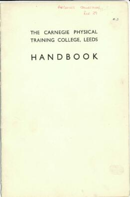The Carnegie Physical Training College, Leeds. Handbook.