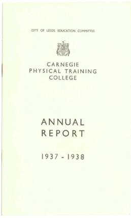 City of Leeds Education Committee. Carnegie Physical Training College. Annual report 1937-1938.
