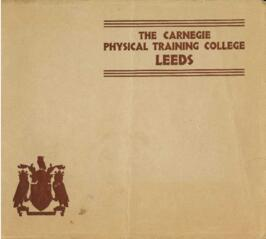 The Carnegie Physical Training College Leeds Prospectus.